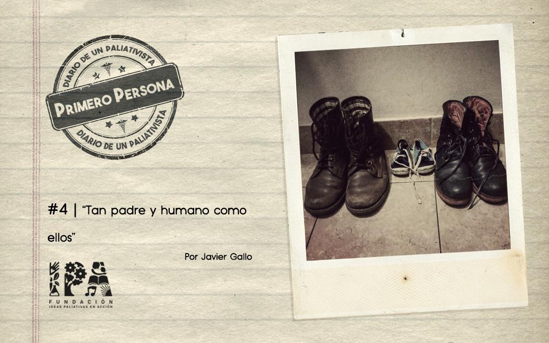 PRIMERO PERSONA #4 | Tan padre y humano como ellos