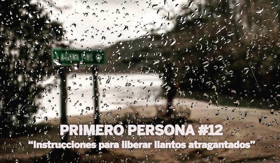 PRIMERO PERSONA #12| Instrucciones para liberar llantos atragantados